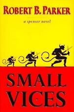 Spenser Mystery: Small Vices by Robert Parker (1997, Hardcover)