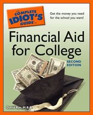 The Complete Idiots Guide to Financial Aid for College, 2nd Edition by David Ry