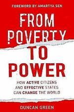From Poverty to Power: How Active Citizens and Effective States Can Change the..