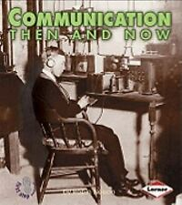 Communication Then and Now First Step Nonfiction