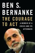 The Courage to Act: A Memoir of a Crisis and Its Aftermath Hardcover