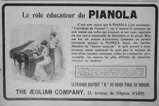 PUBLICITÉ DE PRESSE 1911 LE ROLE ÉDUCATEUR DU PIANOLA-PIANO THE AEOLIAN C°