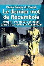 Le Dernier Mot de Rocambole : Tome 4 : les Trésors du Rajah et Tome 5 : la...