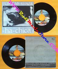LP 45 7'' TONY MC KENZIE Ha chica 1983 italy F1 TEAM P 7605 no cd mc dvd *