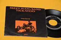"DIZZY MAN'S BAND 7"" TICKATOO 1°ST ORIG ITALY 1970 EX"