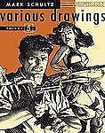 Mark Schultz Various Drawings Volume Five by Mark Schultz (2011, Paperback)