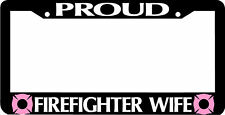 PROUD FIREFIGHTER WIFE  License Plate Frame