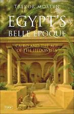 Egypt's Belle Epoque: Cairo and the Age of the Hedonists (Tauris Parke-ExLibrary