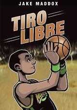 Tiro Libre (Jake Maddox en Español) (Spanish Edition) by Maddox, Jake