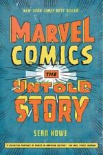 Marvel Comics: The Untold Story by Howe, Sean