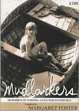 Mudlarkers: Memories of Earning a Few Bob in Portsea by Margaret Foster 2009 Pb