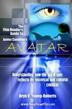 The Film Reader's Guide to James Cameron's Avatar by Bryn V. Young-Roberts...