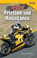 Teacher Created Materials - TIME For Kids Informational Text: Drag! Friction and