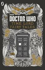 Doctor Who: Time Lord Fairy Tales by Penguin Books Ltd (Hardback, 2015)