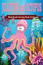 Jellyfish and Octopus Coloring Book by The Blokehead (2015, Paperback, Large...