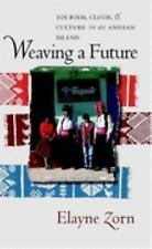 Weaving a Future : Tourism, Cloth, and Culture on an Andean Island