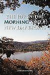 The Joy In The Morning And A New Day Begins: By Doris Washington