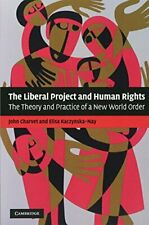 The Liberal Project and Human Rights: The Theor, Charvet, Kaczynska-Nay#*