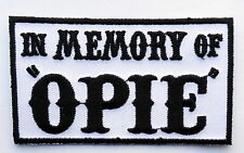 In Memory of OPIE Outlaw EMROIDERED 3.5 inch BIKER PATCH