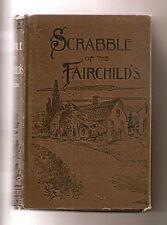 SCRABBLE OF THE FAIRCHILD'S BY A.W. HAMILTON 1895 COPYRIGHT DATE HC