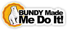 BUMPER STICKER BUNDY MADE ME DO IT BUNDABERG RUM STICKER DECAL FUNNY CUSTOM