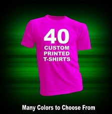 40 CUSTOM SCREEN PRINTED T-SHIRTS / 2 COLORS ON 1 SIDES OR 1 COLOR ON EACH SIDE