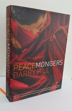 Peacemongers, Barry Hill UQP 2014 1st Edition Hardback/DJ in near fine condition