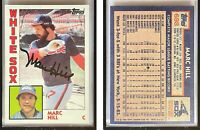 Marc Hill Signed 1984 Topps #698 Card Chicago White Sox Auto Autograph