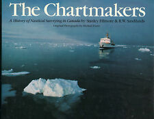 THE CHARTMAKERS: History of Nautical Surveying in Canada S. Fillmore 1983 Hcv DJ