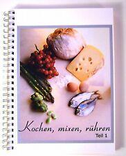 Kochbuch für Thermomix TM21: Kochen,rühren,mixen Teil 1 Rezepte Thermomix