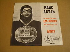 45T SINGLE / MARC ARYAN - LES MELONS / AGNES