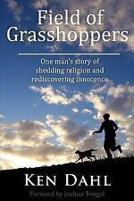 Field of Grasshoppers by Ken Dahl (2014, Paperback)