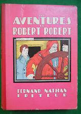 LES AVENTURES DE ROBERT ROBERT LOUIS DESNOYERS GISELE VALLEREY NATHAN