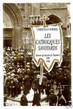 Christian SORREL Les catholiques Savoyards ( Chambéry