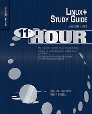 NEW Eleventh Hour Linux+: Exam XK0-003 Study Guide by Graham Speake
