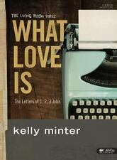 What Love Is - Bible Study Book: The Letters of 1, 2, 3 John (Living Room) by M