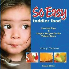 NEW So Easy Toddler Food: Survival Tips & Simple Recipes for the Toddler Years