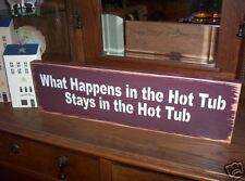 What Happens in the Hot Tub Stays wood sign primitive