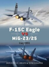 F-15C Eagle vs MiG-23/25: Iraq 1991 (Duel) New Paperback Book Doug Dildy, Tom Co