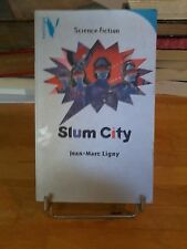 Jean-Marc Ligny - Slum City