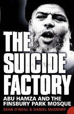 The Suicide Factory: Abu Hamza and the Finsbury Park Mosque,Sean O'Neill, Danie