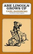 Abe Lincoln Grows Up by Carl Sandburg (2009, Paperback, Reprint)