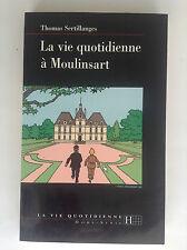 La vie quotidienne à Moulinsart Sertillanges 1995 ETAT NEUF