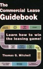 The Commercial Lease Guidebook: Learn How to Win the Leasing Game! Mitchell, Tho