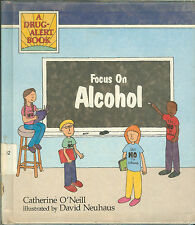 Focus on Alcohol: A Drug Alert Book by Catherine O'Neill Ex-Library Book VG