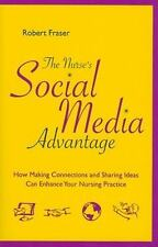 The Nurse's Social Media Advantage: How Making Connections and Sharing Ideas...