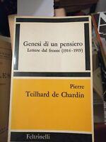 Pierre Teilhard de Chardin Genesi di un pensiero (1914-1919) Feltrinelli 1966