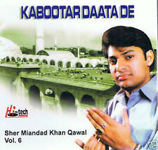 SHER MIANDAD KHAN QAWAL VOL 6 - KABOOTAR DAATA DE - NEW QAWWALY CD - FRE UK POST