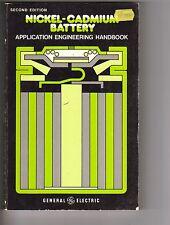 NICKEL-CADMIUM BATTERY APPLICATION ENGINEERING HANDBOOK by General Electric