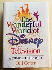 The Wonderful World of Disney Television : A Complete History Bill Cotter 1st ED
